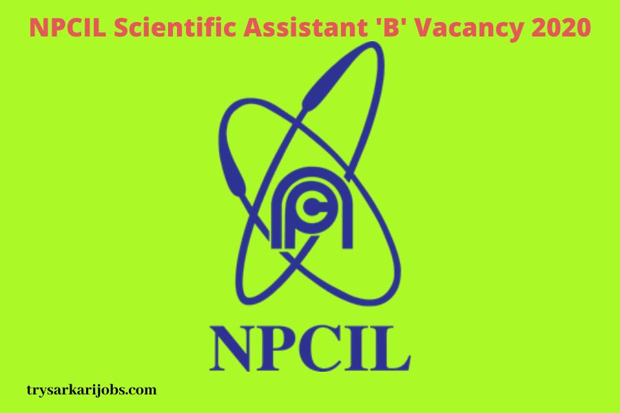 NPCIL Scientific Assistant 'B' Vacancy 2020