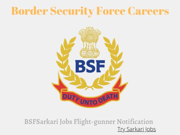 BSFSarkari Jobs Flight-gunner Notification