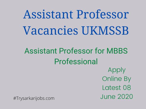 Assistant Professor Vacancies UKMSSB