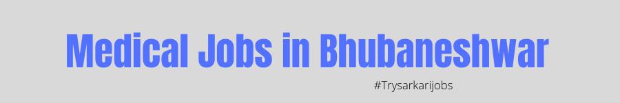 Medical Jobs in Bhubaneshwar