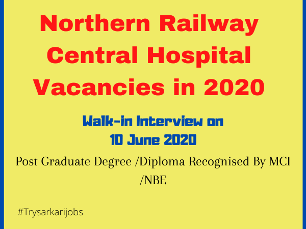 Northern Railway Central Hospital Vacancies in 2020