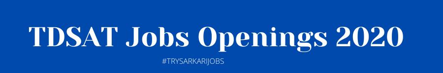TDSAT Jobs Openings 2020