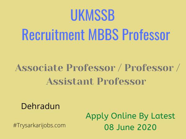 UKMSSB Recruitment MBBS Professor