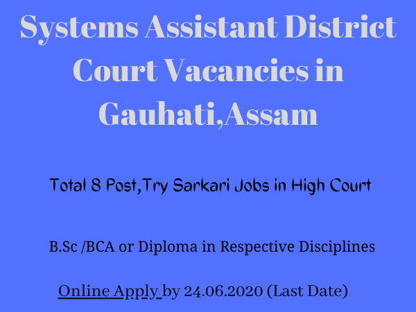 Systems Assistant District Court Vacancies in Gauhati,Assam