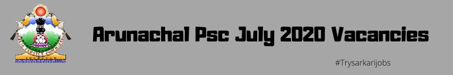 Arunachal Psc 2020 Vacancies