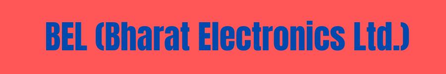 BEL (Bharat Electronics Ltd.)