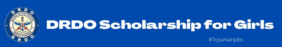 DRDO Scholarship for Girls