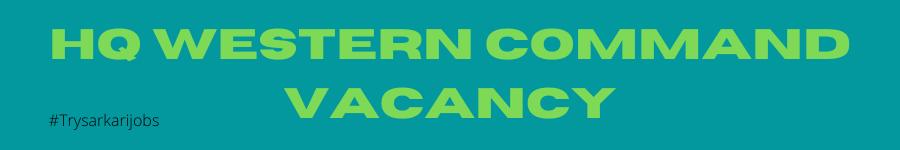 HQ Western Command Vacancy