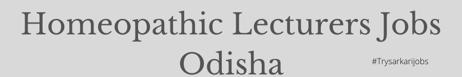 Homeopathic Lecturers Jobs Odisha