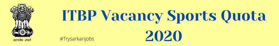 ITBP Vacancy Sports Quota 2020