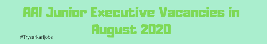 AAI Junior Executive Vacancies