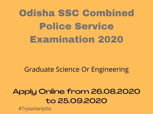Odisha SSC Combined Police Service Examination 2020