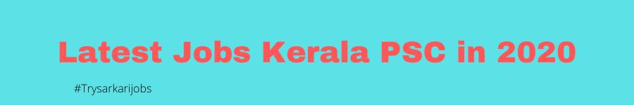 Latest Jobs Kerala PSC in 2021