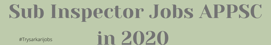 Sub Inspector Jobs APPSC in 2020