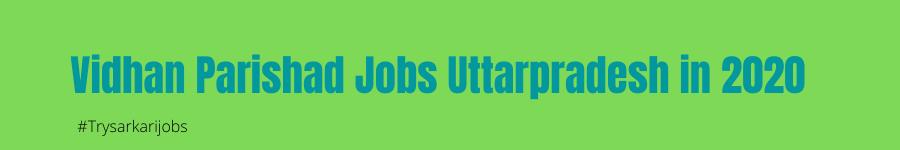 Vidhan Parishad Jobs Uttarpradesh
