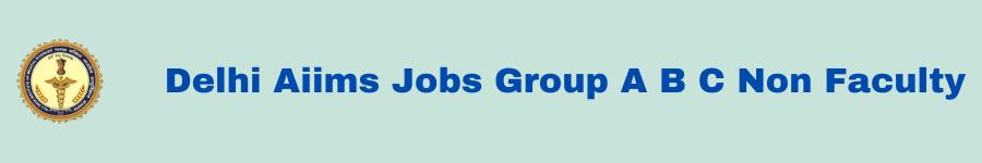 Delhi Aiims Jobs Group