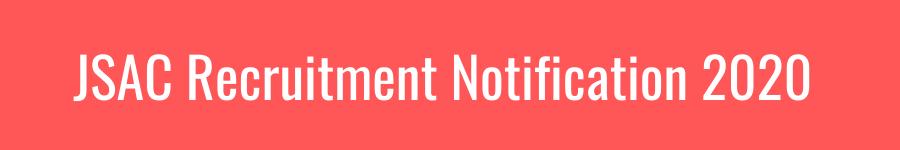 JSAC Recruitment Notification 2020