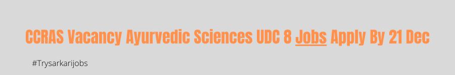 CCRAS Vacancy Ayurvedic Sciences