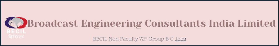 BECIL Non Faculty 727 Group B C Jobs