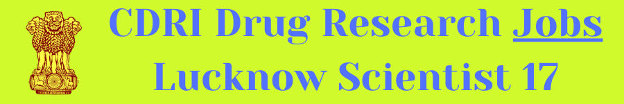 CDRI Drug Research Jobs