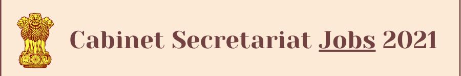Cabinet Secretariat Jobs 2021