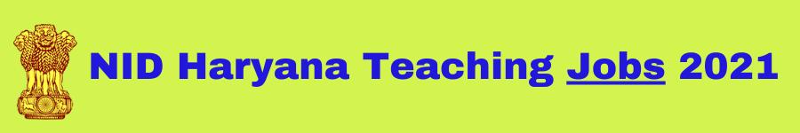 NID Haryana Teaching Jobs 2021