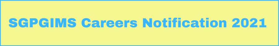 SGPGIMS Careers Notification 2021
