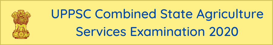 UPPSC Combined State Agriculture Services Examination 2020