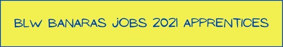 BLW Banaras Jobs 2021