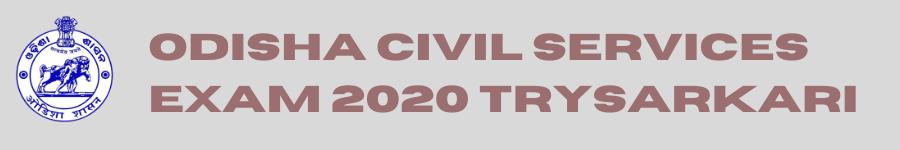 Odisha Civil Services Exam 2020