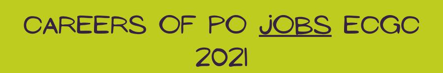 PO Jobs ECGC 2021