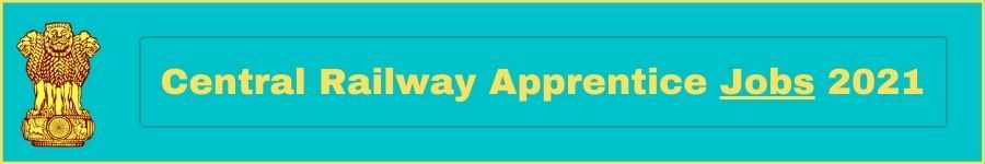 Central Railway Apprentice Jobs 2021