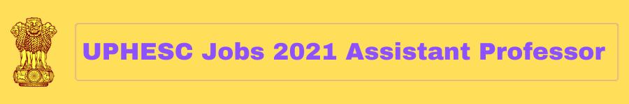 UPHESC Jobs 2021 Assistant Professor