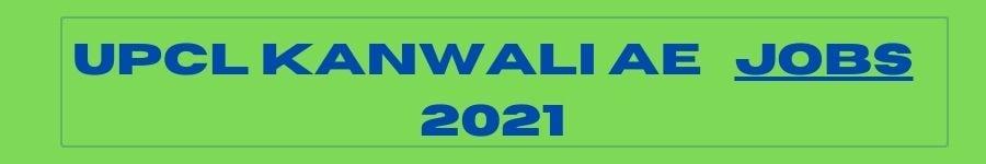 UPCL Kanwali AE Jobs 2021