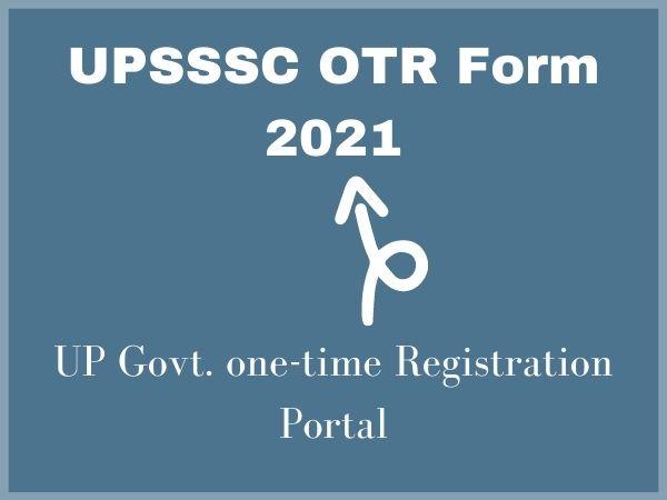 UPSSSC OTR Form 2021