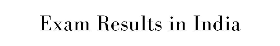 Exam Results in India