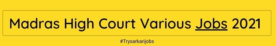 Madras High Court Various Jobs 2021