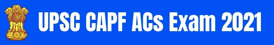 UPSC CAPF ACs Exam 2021