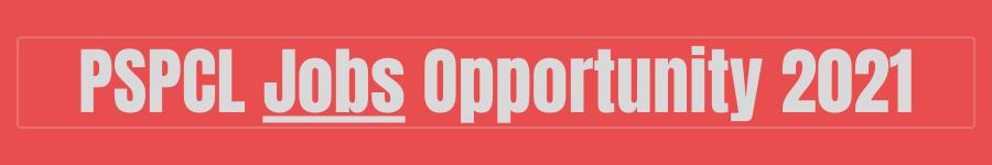 PSPCL Jobs Opportunity 2021