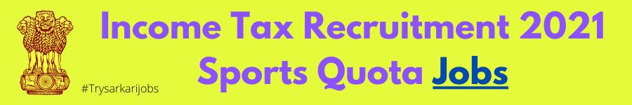 Income Tax Recruitment 2021