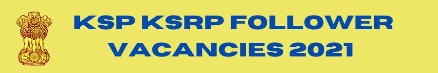 KSP KSRP Follower Vacancies 2021