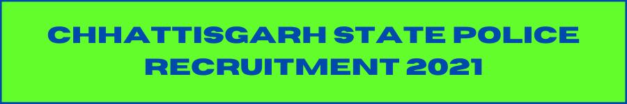 CG Police Bharti 2021 Subedar SI AND