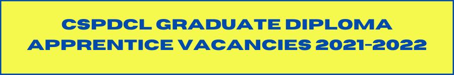 CSPDCL Graduate Diploma Apprentice Vacancies 2021